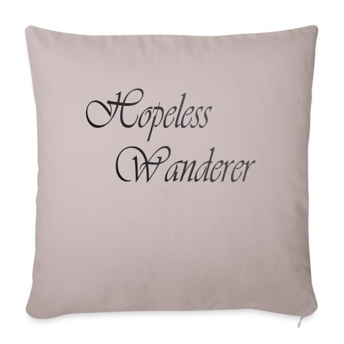 Hopeless Wanderer - Wander text - Sofa pillowcase 17,3'' x 17,3'' (45 x 45 cm)