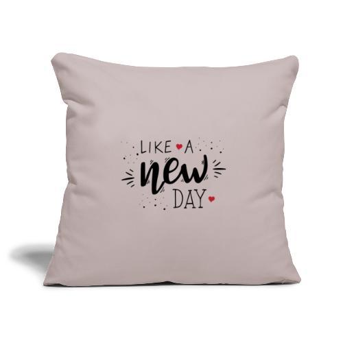 Like a New Day - Sofa pillowcase 17,3'' x 17,3'' (45 x 45 cm)