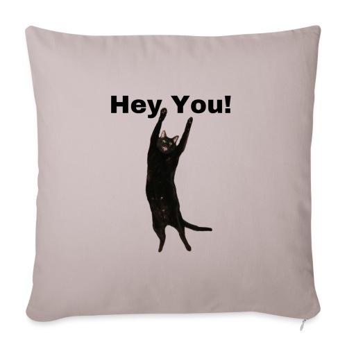 Hey you cat - Sofa pillowcase 17,3'' x 17,3'' (45 x 45 cm)