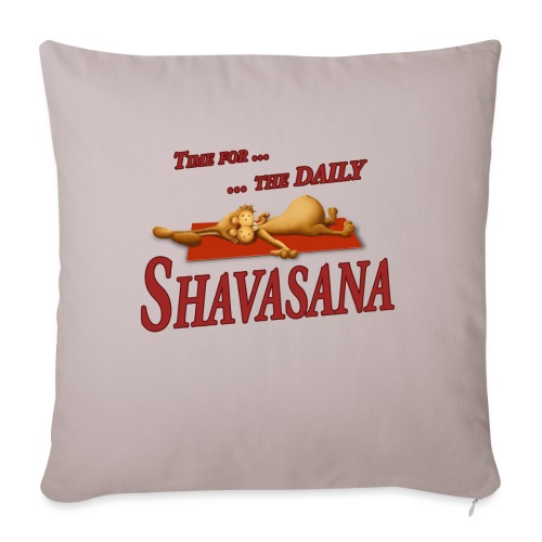 Time for Daily Shavasana - Sofakissenbezug 44 x 44 cm