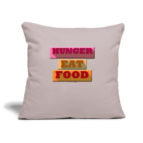 Hunger TShirt - Housse de coussin décorative 45x 45cm