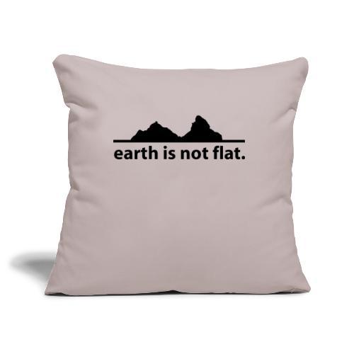 earth is not flat. - Sofakissenbezug 44 x 44 cm