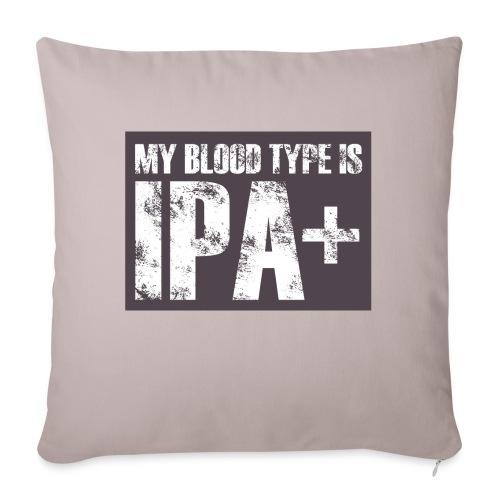 My Blood Type Is IPA + - Poszewka na poduszkę 45 x 45 cm