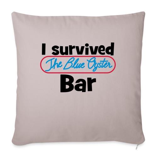 I survived the Blue Oyster Bar - Sofakissenbezug 44 x 44 cm
