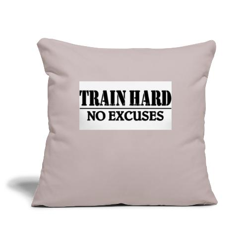 Train hard no excuses - Soffkuddsöverdrag, 45 x 45 cm