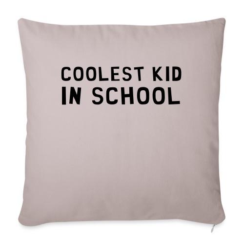Coolest Kid In School - Sofakissenbezug 44 x 44 cm