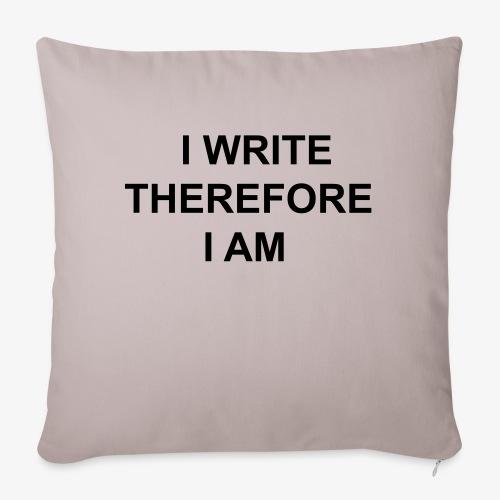I Write Therefore I Am - Writers Slogan! - Sofa pillowcase 17,3'' x 17,3'' (45 x 45 cm)
