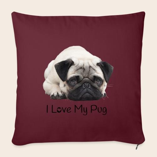love my pug - Sofakissenbezug 44 x 44 cm