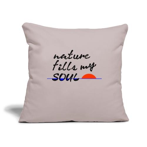 nature fills my soul - Sierkussenhoes, 45 x 45 cm