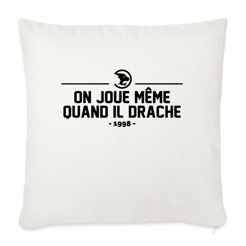 On Joue Même Quand Il Dr - Sofa pillowcase 17,3'' x 17,3'' (45 x 45 cm)