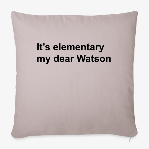 It's elementary my dear Watson - Sherlock Holmes - Sofa pillowcase 17,3'' x 17,3'' (45 x 45 cm)