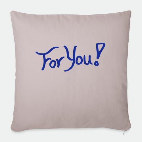 for you! - Sofa pillowcase 17,3'' x 17,3'' (45 x 45 cm)