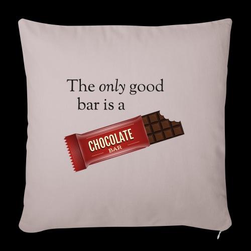 The only good bar is a chocolate bar - Sofakissenbezug 44 x 44 cm