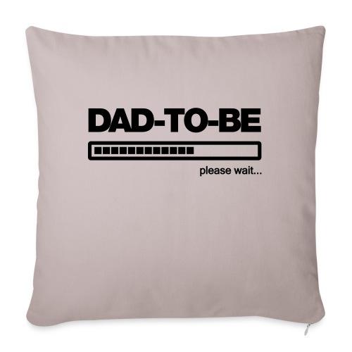 Dad-to-Be - Sofa pillowcase 17,3'' x 17,3'' (45 x 45 cm)