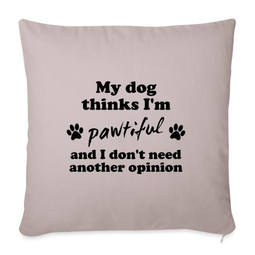 My dog thinks I'm pawtiful - Sohvatyynyn päällinen 45 x 45 cm