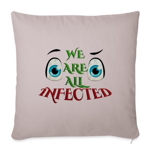 We are all infected -by- t-shirt chic et choc - Housse de coussin décorative 45x 45cm