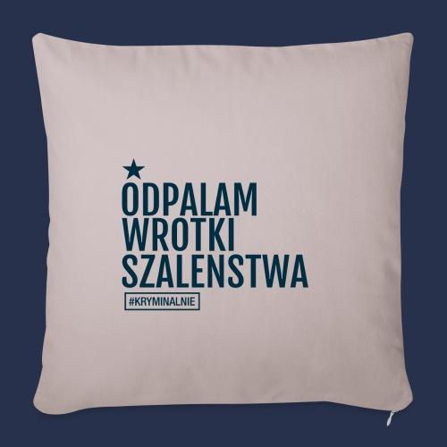 WROTKI SZALENSTWA - napis ciemny - Poszewka na poduszkę 45 x 45 cm