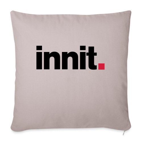 innit. - Sofa pillowcase 17,3'' x 17,3'' (45 x 45 cm)