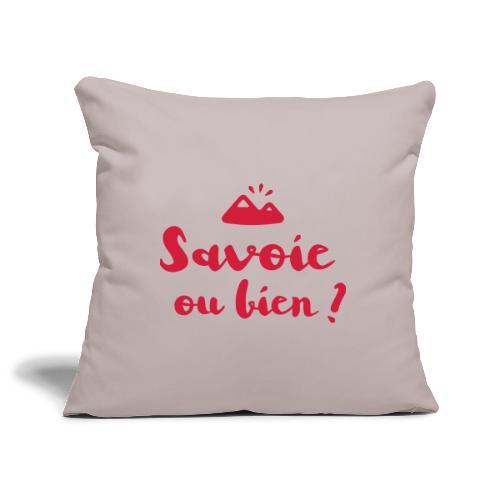 Savoie ou bien - Housse de coussin décorative 45x 45cm