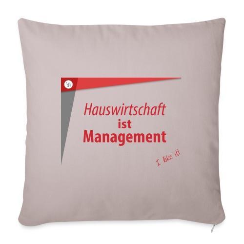 Hauswirtschaft ist Management - Sofakissenbezug 44 x 44 cm