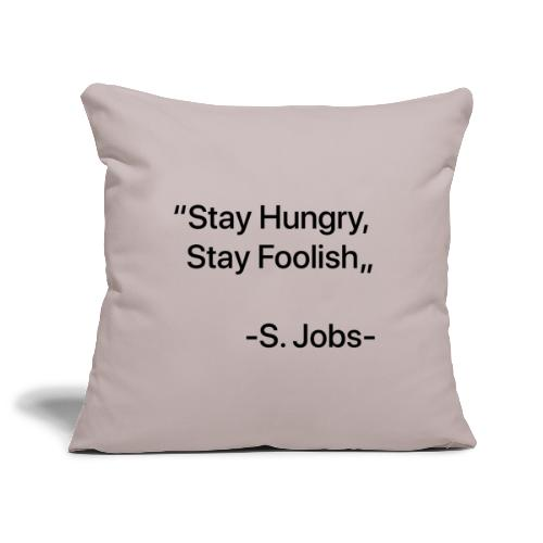 "Stay Hungry Stay Foolish"" - Copricuscino per divano, 45 x 45 cm"