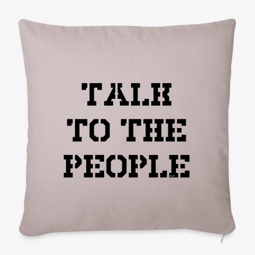 Talk to the people - schwarz - Sofakissenbezug 44 x 44 cm