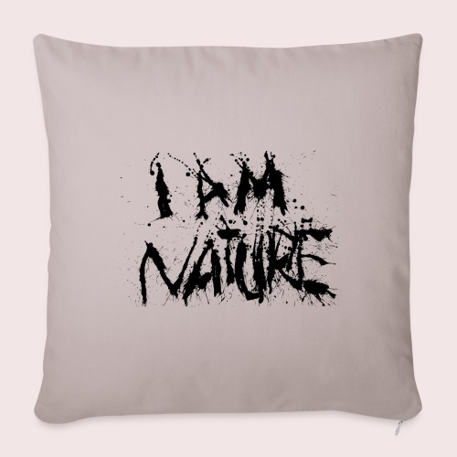 I AM NATURE (backprint) - Sofakissenbezug 44 x 44 cm