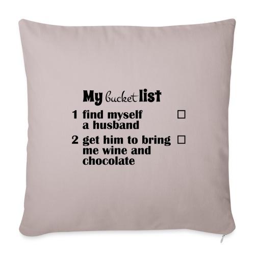 My bucket list, husband bring wine and chocholate - Sohvatyynyn päällinen 45 x 45 cm