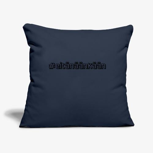 eitänäänkään - Sofa pillowcase 17,3'' x 17,3'' (45 x 45 cm)