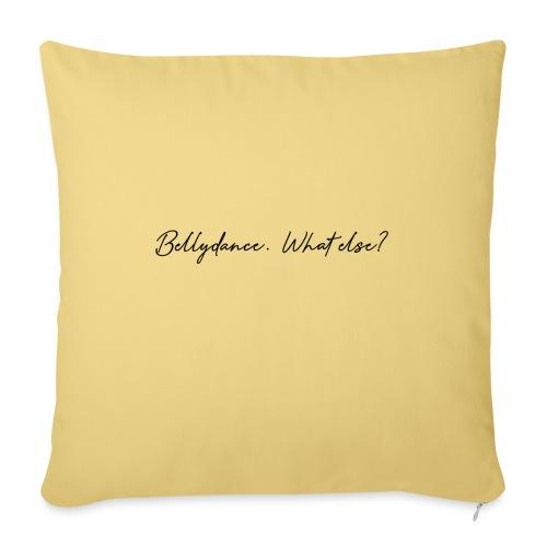 bellydancewhatelse - Sofa pillowcase 17,3'' x 17,3'' (45 x 45 cm)