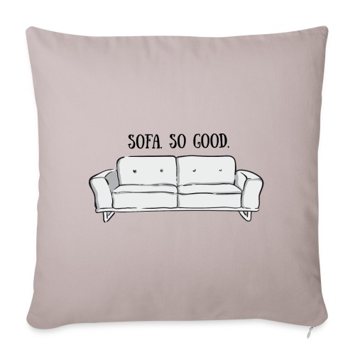 sofa so good grey – lustige Geschenkidee - Sofakissenbezug 44 x 44 cm