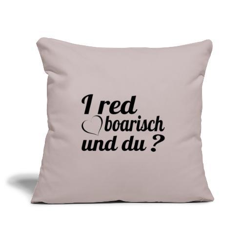 I red boarisch und du? Bayrisch Dialekt Mundart - Sofakissenbezug 44 x 44 cm