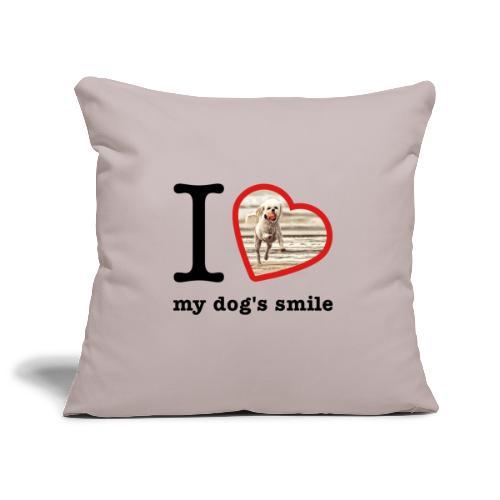 I love my dog's smile :) dog smile - Sofa pillowcase 17,3'' x 17,3'' (45 x 45 cm)
