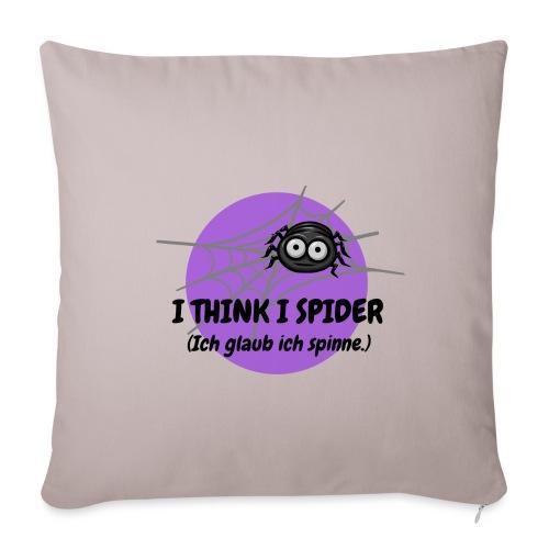 I think I spider! - Sofakissenbezug 44 x 44 cm