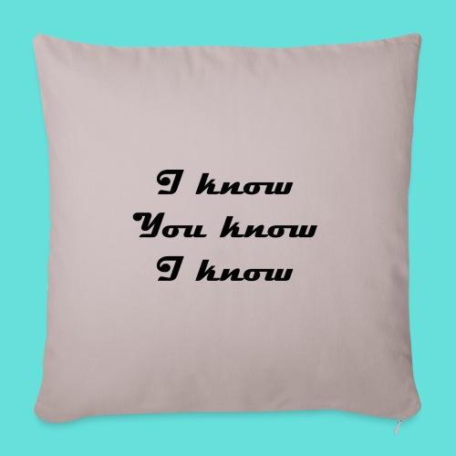 I know You know I know - Housse de coussin décorative 45x 45cm