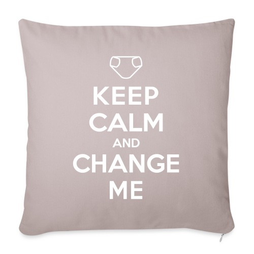 Keep Calm and Change Me - Sofakissenbezug 44 x 44 cm