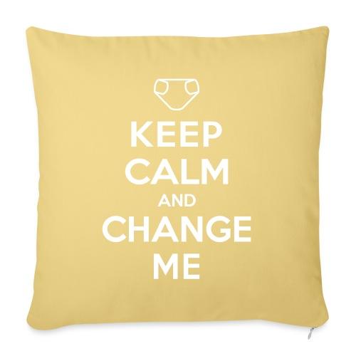 Keep Calm and Change Me - Sofakissenbezug 44 x 44 cm