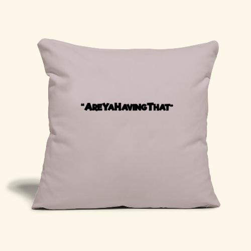 AREYAHAVINGTHAT BLACK FOR - Sofa pillowcase 17,3'' x 17,3'' (45 x 45 cm)