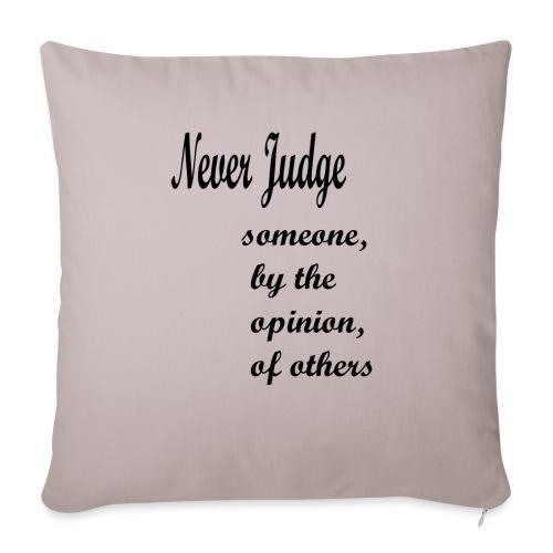 Never Judge - Sofa pillowcase 17,3'' x 17,3'' (45 x 45 cm)