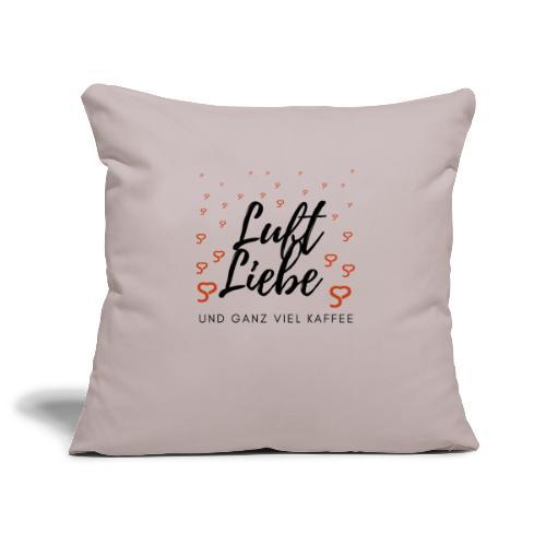 Luft Liebe und ganz viel Kaffee - Sofakissenbezug 44 x 44 cm