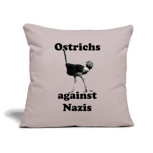 Ostrichsagainstnazis - Sofakissenbezug 44 x 44 cm