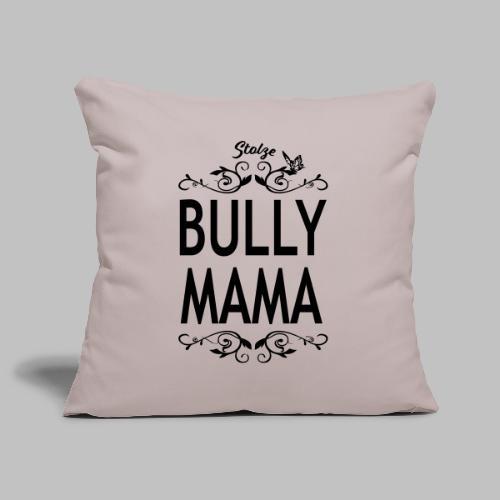 STOLZE BULLY MAMA - Black Edition - Sofakissenbezug 44 x 44 cm