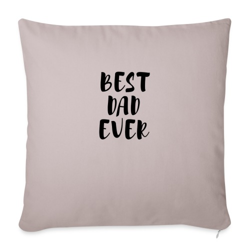 Best Dad Ever - Copricuscino per divano, 45 x 45 cm