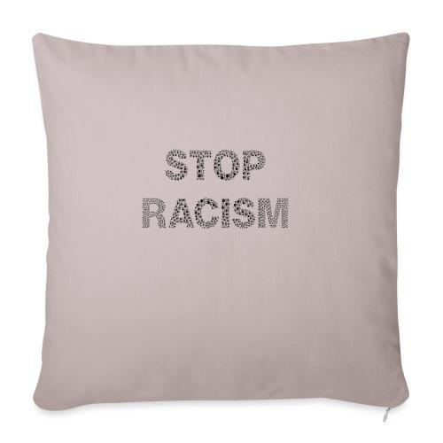 STOP RACISM T-Shirt Design für Jedermann - Sofakissenbezug 44 x 44 cm