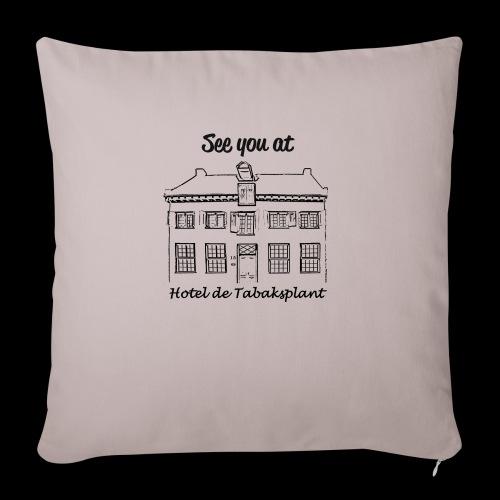 See you at Hotel de Tabaksplant BLACK - Sofa pillowcase 17,3'' x 17,3'' (45 x 45 cm)