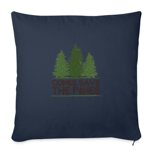 Gones save the pines - Housse de coussin décorative 45x 45cm