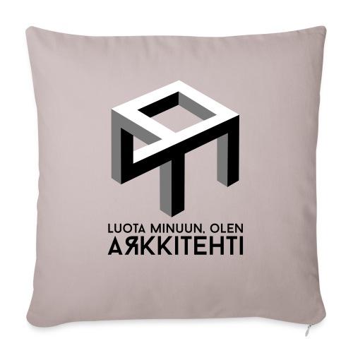 Luota minuun, olen arkkitehti - Sohvatyynyn päällinen 45 x 45 cm