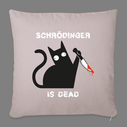 Schrödinger is dead - Sofakissenbezug 44 x 44 cm