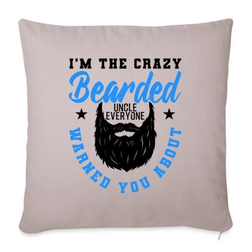 Crazy Bearded Uncle Funny Gift - Sofakissenbezug 44 x 44 cm