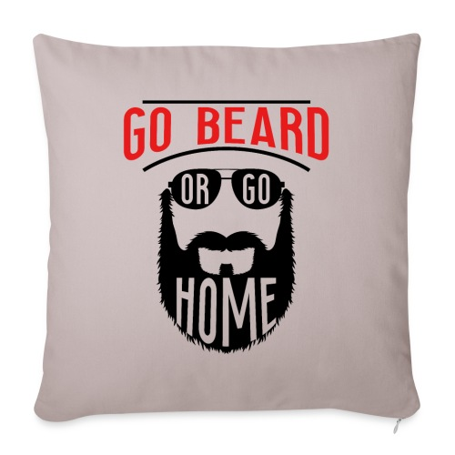 Go Beard Or Go Home - Sofakissenbezug 44 x 44 cm